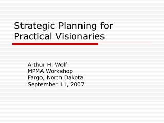 Strategic Planning for Practical Visionaries