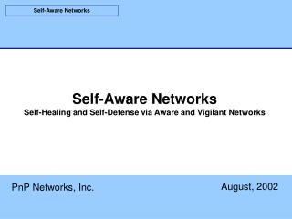 Self-Aware Networks Self-Healing and Self-Defense via Aware and Vigilant Networks