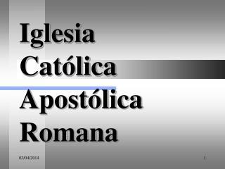 Iglesia  Cat lica Apost lica Romana