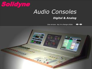 PowerPoint demo: Audio Consoles - Solidyne
