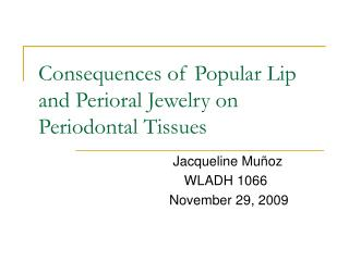 Consequences of Popular Lip and Perioral Jewelry on Periodontal Tissues