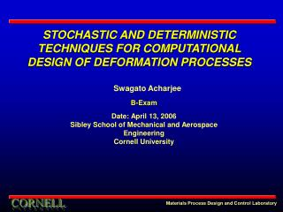 STOCHASTIC AND DETERMINISTIC TECHNIQUES FOR COMPUTATIONAL DESIGN OF DEFORMATION PROCESSES