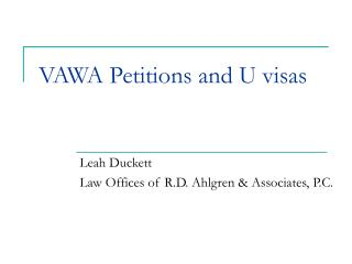VAWA Petitions and U visas