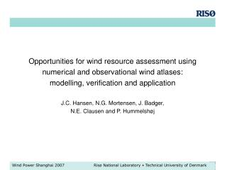 Opportunities for wind resource assessment using numerical and observational wind atlases: modelling, verification and a