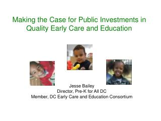 Making the Case for Public Investments in Quality Early Care and Education