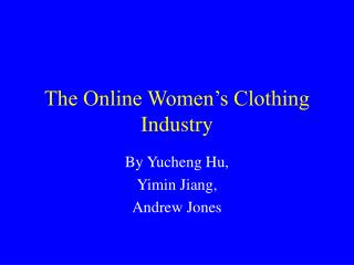 The Online Women s Clothing Industry