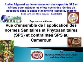 Expos  sur le th me: Vue d ensemble de l application des normes Sanitaires et Phytosanitaires SPS et contraintes SPS au