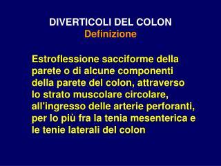 DIVERTICOLI DEL COLON  Definizione