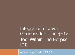 Integration of Java Generics Into The jmle Tool Within The Eclipse IDE
