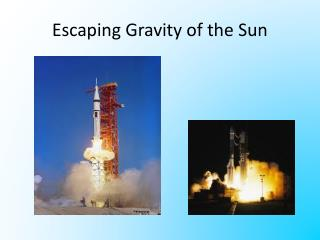 Escaping Gravity of the Sun