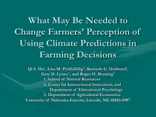 What May Be Needed to Change Farmers  Perception of Using Climate Predictions in Farming Decisions