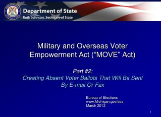 Military and Overseas Voter  Empowerment Act  MOVE  Act  Part 2: Creating Absent Voter Ballots That Will Be Sent  By E-m