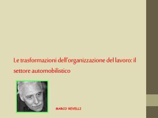 Le trasformazioni dell organizzazione del lavoro: il settore automobilistico