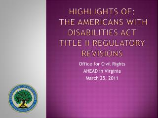 Highlights of:  the Americans with Disabilities Act  Title II Regulatory Revisions