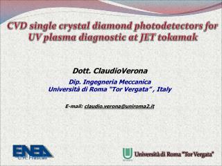 Dott. ClaudioVerona  Dip. Ingegneria Meccanica Universit  di Roma  Tor Vergata  , Italy    E-mail: claudio.veronauniroma