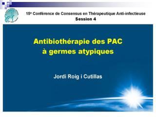 Antibioth rapie des PAC   germes atypiques
