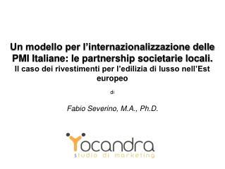 Un modello per l internazionalizzazione delle PMI Italiane: le partnership societarie locali.  Il caso dei rivestimenti