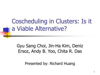 Coscheduling in Clusters: Is it a Viable Alternative