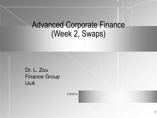 Advanced Corporate Finance  Week 2, Swaps
