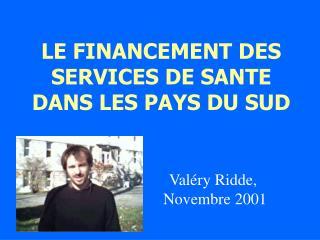 LE FINANCEMENT DES SERVICES DE SANTE DANS LES PAYS DU SUD