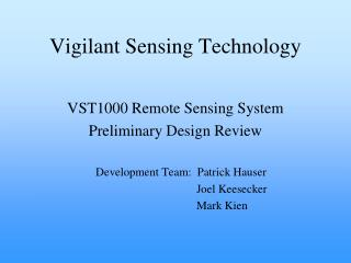 Vigilant Sensing Technology