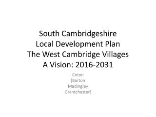 South Cambridgeshire  Local Development Plan The West Cambridge Villages A Vision: 2016-2031