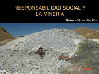 RESPONSABILIDAD SOCIAL Y LA MINERIA
