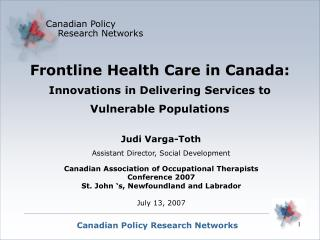 Frontline Health Care in Canada: Innovations in Delivering Services to Vulnerable Populations