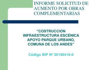 INFORME SOLICITUD DE AUMENTO POR OBRAS COMPLEMENTARIAS