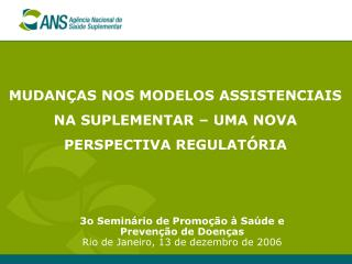 3o Semin rio de Promo  o   Sa de e  Preven  o de Doen as Rio de Janeiro, 13 de dezembro de 2006