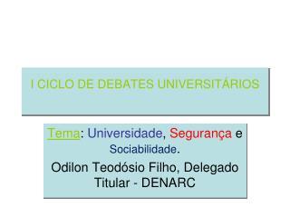 I CICLO DE DEBATES UNIVERSIT RIOS