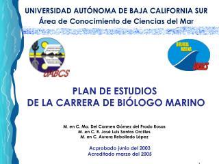 UNIVERSIDAD AUT NOMA DE BAJA CALIFORNIA SUR  rea de Conocimiento de Ciencias del Mar