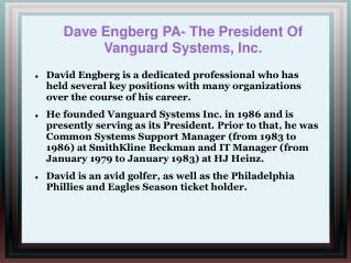 Dave Engberg PA- The President Of Vanguard Systems, Inc