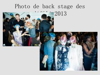 photo de back stage des défilé2013