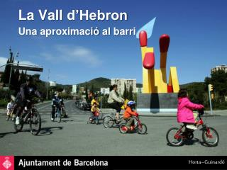 La Vall d Hebron Una aproximaci  al barri