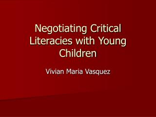 Negotiating Critical Literacies with Young Children