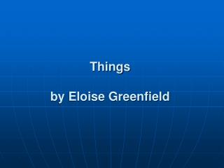 Things  by Eloise Greenfield