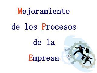 Mejoramiento de los Procesos de la  Empresa