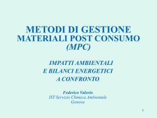 METODI DI GESTIONE MATERIALI POST CONSUMO MPC
