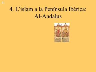 4. L islam a la Pen nsula Ib rica: Al-Andalus