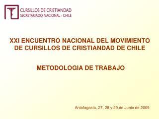 XXI ENCUENTRO NACIONAL DEL MOVIMIENTO DE CURSILLOS DE CRISTIANDAD DE CHILE