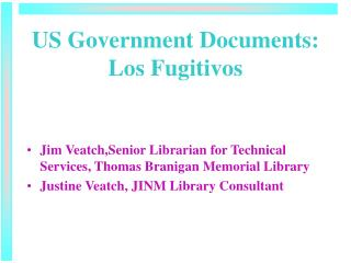 US Government Documents: Los Fugitivos