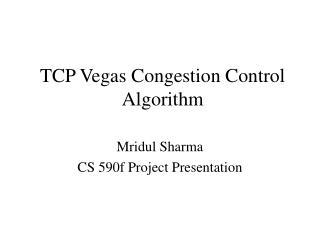TCP Vegas Congestion Control Algorithm