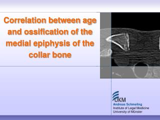 Correlation between age and ossification of the medial epiphysis of the collar bone