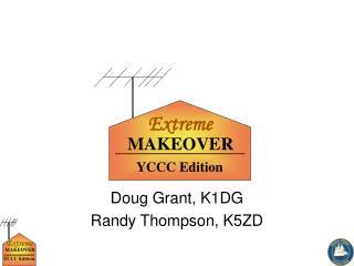 Doug Grant, K1DG Randy Thompson, K5ZD
