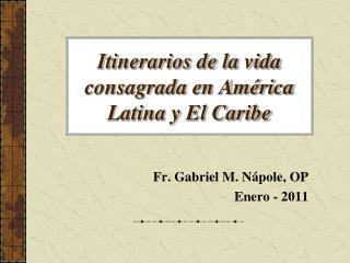 Itinerarios de la vida consagrada en Am rica Latina y El Caribe