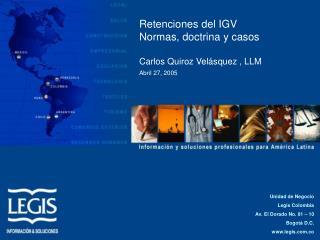 Retenciones del IGV  Normas, doctrina y casos   Carlos Quiroz Vel squez , LLM Abril 27, 2005