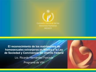 El reconocimiento de los matrimonios de homosexuales extranjeros en M xico y la Ley de Sociedad y Convivencia del Distri
