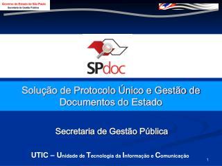 Solu  o de Protocolo  nico e Gest o de Documentos do Estado
