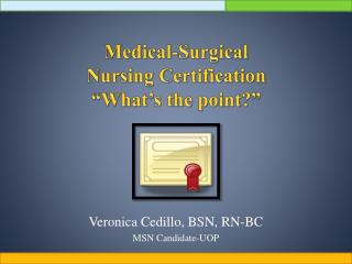 Medical-Surgical  Nursing Certification  What s the point
